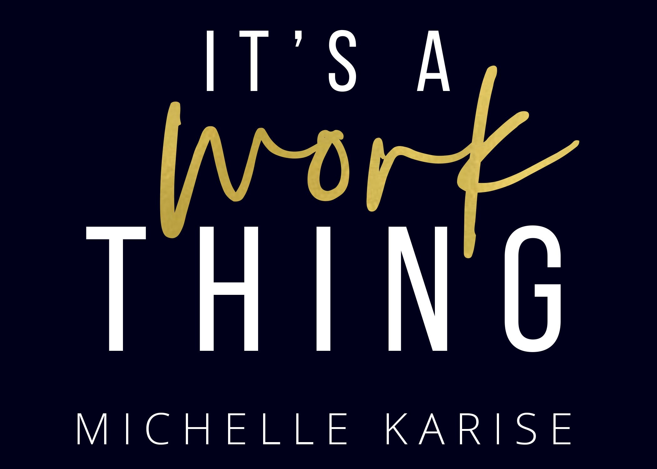 What Is 'It's a Work Thing?'